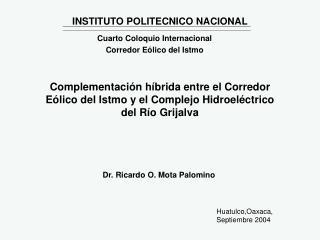 Complementaci n h brida entre el Corredor E lico del Istmo y el Complejo Hidroel ctrico del R o Grijalva