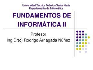 FUNDAMENTOS DE INFORM TICA II