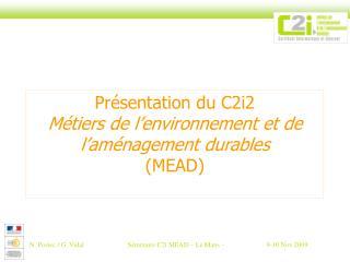 Pr sentation du C2i2  M tiers de l environnement et de l am nagement durables  MEAD