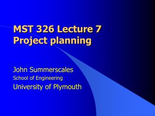 MST 326 Lecture 7 Project planning