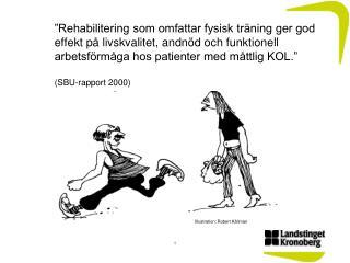 Rehabilitering som omfattar fysisk tr ning ger god effekt p  livskvalitet, andn d och funktionell arbetsf rm ga hos pat