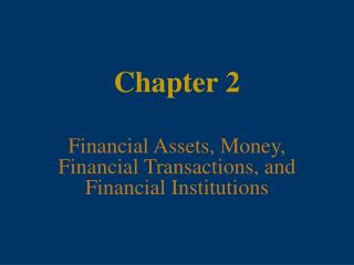 Financial Assets, Money, Financial Transactions, and Financial Institutions
