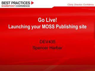 Go Live Launching your MOSS Publishing site