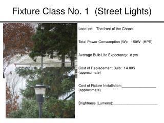 Fixture Class No. 1  Street Lights