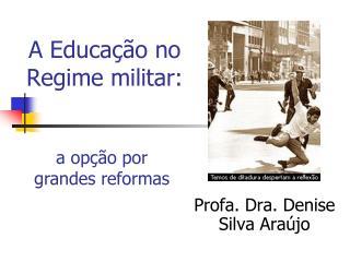 A Educa  o no Regime militar: