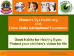 Women s Eye Health  and Lions Clubs International Foundation