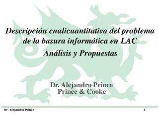 Dr. Alejandro Prince