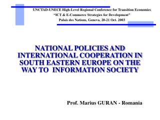 NATIONAL POLICIES AND INTERNATIONAL COOPERATION IN SOUTH EASTERN EUROPE ON THE WAY TO  INFORMATION SOCIETY