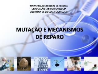 MUTA  O E MECANISMOS DE REPARO