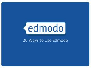 20 Ways to Use Edmodo