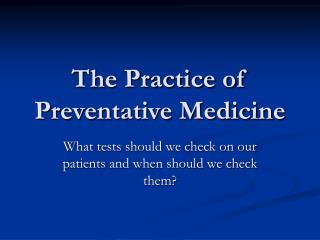 The Practice of Preventative Medicine