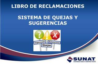 LIBRO DE RECLAMACIONES   SISTEMA DE QUEJAS Y SUGERENCIAS