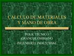CALCULO DE MATERIALES Y MANO DE OBRA
