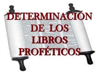 DETERMINACI N DE  LOS LIBROS PROF TICOS