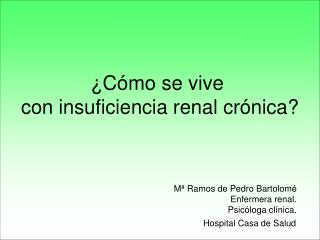 C mo se vive  con insuficiencia renal cr nica