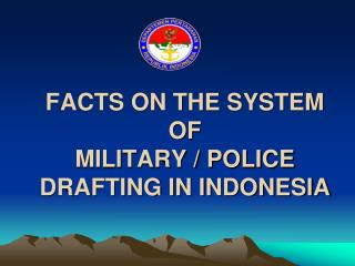 FACTS ON THE SYSTEM OF  MILITARY