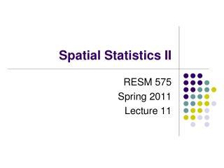 Spatial Statistics II