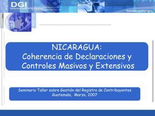 NICARAGUA:  Coherencia de Declaraciones y  Controles Masivos y Extensivos
