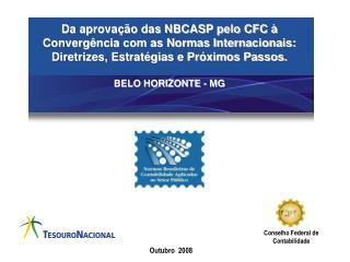 Da aprova  o das NBCASP pelo CFC   Converg ncia com as Normas Internacionais: Diretrizes, Estrat gias e Pr ximos Passos.
