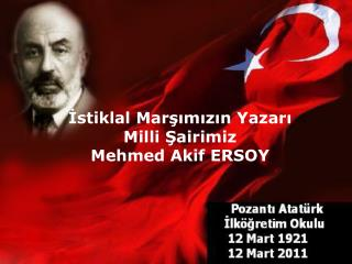 Istiklal Marsimizin Yazari  Milli Sairimiz  Mehmed Akif ERSOY