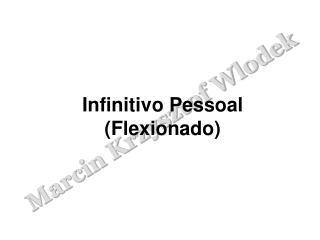Infinitivo Pessoal Flexionado