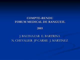COMPTE-RENDU  FORUM MEDICAL DE RANGUEIL 2005