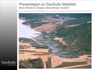 Presentasjon av GeoSuite Stabilitet  rjan Nerland, Norges Geotekniske Institutt