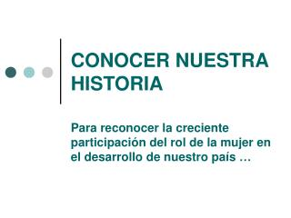CONOCER NUESTRA HISTORIA