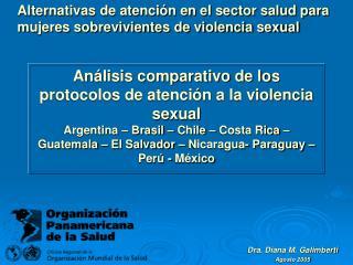 An lisis comparativo de los protocolos de atenci n a la violencia sexual Argentina   Brasil   Chile   Costa Rica   Guate
