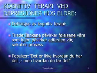 KOGNITIV  TERAPI  VED  DEPRESJONER HOS ELDRE: