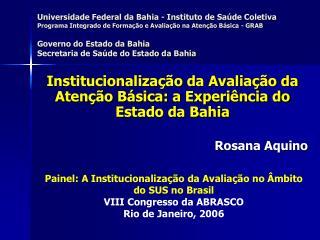 Universidade Federal da Bahia - Instituto de Sa de Coletiva  Programa Integrado de Forma  o e Avalia  o na Aten  o B sic