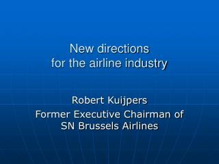 New directions  for the airline industry