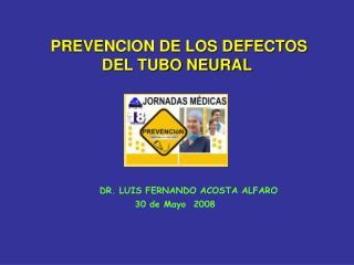 PREVENCION DE LOS DEFECTOS DEL TUBO NEURAL