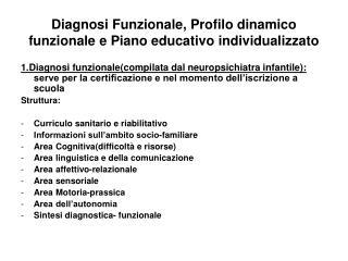 Diagnosi Funzionale, Profilo dinamico funzionale e Piano educativo individualizzato