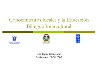 Conocimientos locales y la Educaci n Biling e Intercultural