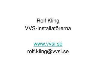 Rolf Kling VVS-Installat rerna  vvsi.se rolf.klingvvsi.se