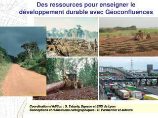 Coordination d  dition : S. Tabarly, Dgesco et ENS de Lyon Conceptions et r alisations cartographiques : H. Parmentier e
