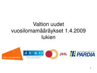 Valtion uudet vuosilomam  r ykset 1.4.2009 lukien