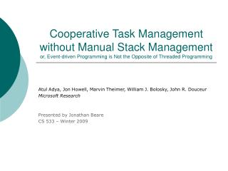 Cooperative Task Management without Manual Stack Management or, Event-driven Programming is Not the Opposite of Threaded