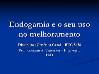 Endogamia e o seu uso no melhoramento