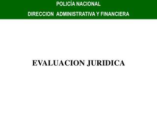 POLIC A NACIONAL  DIRECCION  ADMINISTRATIVA Y FINANCIERA