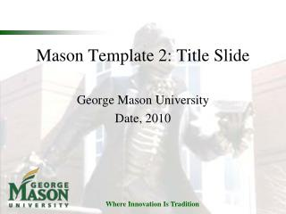 Mason Template 2: Title Slide