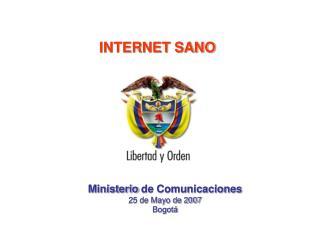 Ministerio de Comunicaciones 25 de Mayo de 2007 Bogot