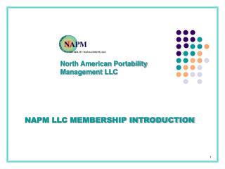NAPM LLC MEMBERSHIP INTRODUCTION