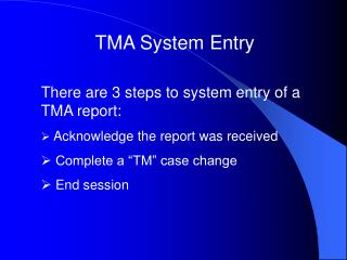 TMA System Entry