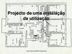Projecto de uma instala  o de utiliza  o
