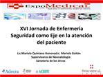 XVI Jornada de Enfermer a Seguridad como Eje en la atenci n del paciente