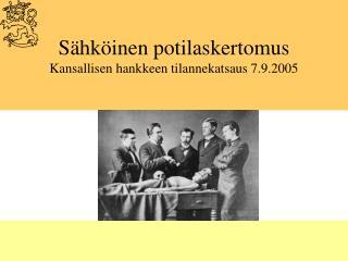 S hk inen potilaskertomus Kansallisen hankkeen tilannekatsaus 7.9.2005