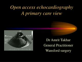 Open access echocardiography A primary care view