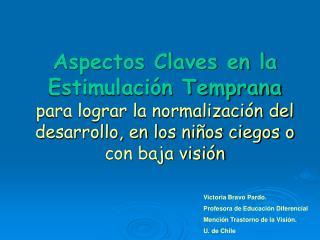 Aspectos Claves en la Estimulaci n Temprana  para lograr la normalizaci n del desarrollo, en los ni os ciegos o con baja